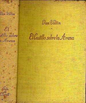 EL CASTILLO SOBRE LA ARENA. Trad. y: Valtin, Jan (Krebs,