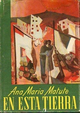 EN ESTA TIERRA.: Matute, Ana María.