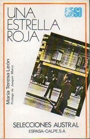 UNA ESTRELLA ROJA. Prólogo de Joaquín Marco.: León, María Teresa.