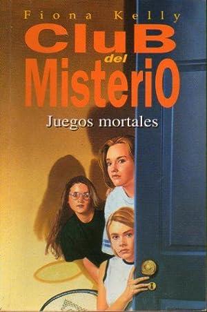 CLUB DEL MISTERIO. 9. JUEGOS MORTALES. Trad.: Kelly, Fiona.