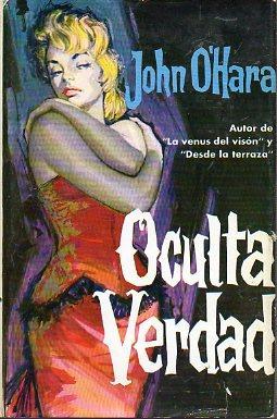 OCULTA VERDAD. Trad. Antonio Ribera.: O Hara, John.