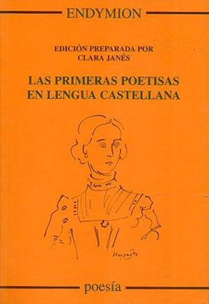 LAS PRIMERAS POETISAS EN LENGUA CASTELLANA. Edición: Janés, Clara (Ed.)