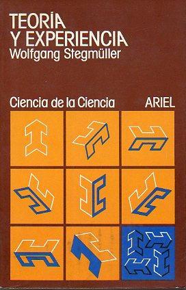 TEORÍA Y EXPERIENCIA. Trad. C. Ulises Moulines.: Stegmuller, Wofgang.
