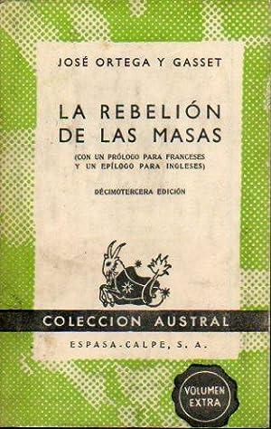 LA REBELIÓN DE LAS MASAS. Con un: Ortega y Gasset,