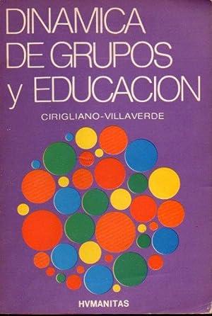DINÁMICA DE GRUPOS Y EDUCACIÓN.: Cirigliano, Gustavo F.