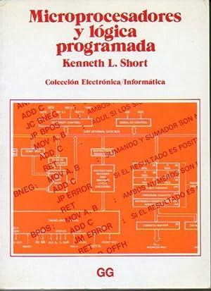 MICROPROCESADORES Y LÓGICA PROGRAMADA. Trad. Antoni Llaverías: Short, Kenneth L.