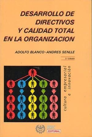 DESARROLLO DE DIRECTIVOS Y CALIDAD TOTAL EN: Blanco, Adolfo /