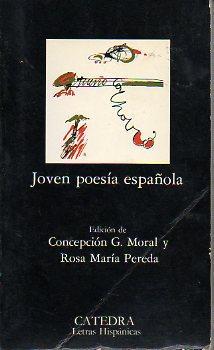 JOVEN POESÍA ESPAÑOLA. Edición de. 5ª ed.: Moral, Concepción G. / Pereda,...