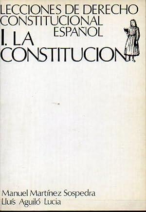 LECCIONES DE DERECHO CONSTITUCIONAL ESPAÑOL. I. La: Martínez Sospedra, M.