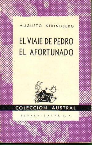 EL VIAJE DE PEDRO EL AFORTUNADO.: Strindberg, Augusto.