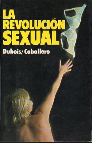 LA REVOLUCIÓN SEXUAL.: Dubois-Caballero.