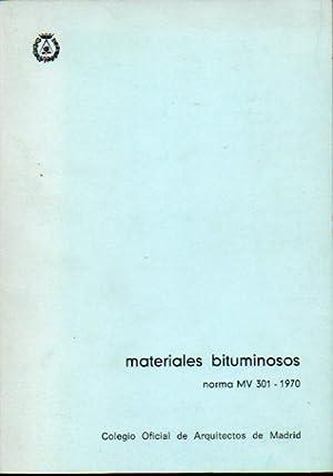 MATERIALES BITUMINOSOS. Norma MV 301-1970. Decreto 2752/19171,: Ministerio de la
