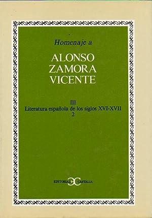HOMENAJE A ALONSO ZAMORA VICENTE. Vol. III. LITERATURA ESPAÑOLA DE LOS SIGLOS XVI-XVII. 2. ...