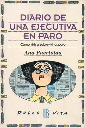 DIARIO DE UNA EJECUTIVA EN PARO. Cómo: Puértolas, Ana.