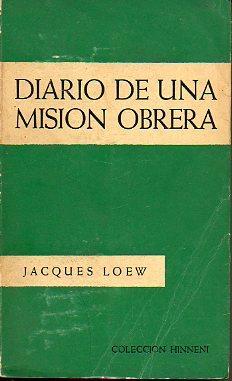DIARIO DE UNA MISIÓN OBRERA. 1ª edición española. Trad. Ramón Sans...