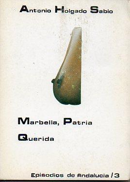 MARBELLA, PATRIA QUERIDA. 1ª edición.: Holgado Sabio, Antonio.