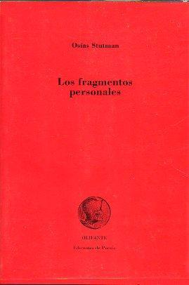LOS FRAGMENTOS PERSONALES (A wok in progress, inolvidable). Prólogo de José Mar&...