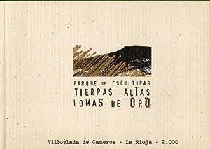 PARQUE DE ESCULTURAS TIERRAS ALTAS LOMAS DE: V.V. A.A.