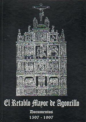 EL RETABLO MAYOR DE LA IGLESIA PARROQUIAL DE AGONCILLO. DOCUMENTOS, 1597-1997. Edición realizada ...