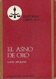 EL ASNO DE ORO. Prólogo de Joaquín del Moral Ruiz.: Apuleyo, Lucio.