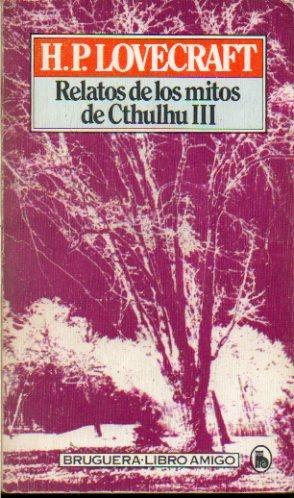 RELATOS DE LOS MITOS DE CTHULHU III.: Lovecraft, H. P.