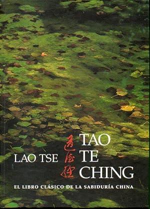 TAO TE CHING. El libro clásico de: Lao Tse.