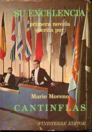SU EXCELENCIA. Primera novela escrita por. 11ª: Moreno, Mario (Cantinflas).