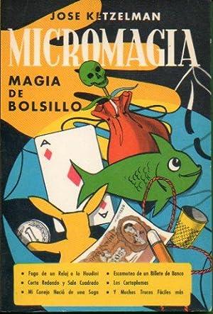 MICROMAGIA. MAGIA DE BOLSILLO. Ilustraciones de Beatriz: Ketzelman, José.