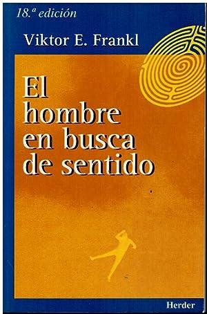EL HOMBRE EN BUSCA DE SENTIDO. Con un prólogo de Gordon W. Allport. 18ª ed. Trad. ...