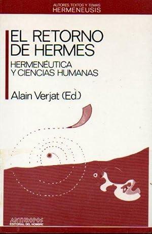 EL RETORNO DE HERMES. Hermenéutica y Ciencias Humanas.: Verjat, Alain (Ed.)