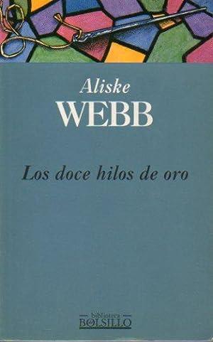 LOS DOCE HILOS DE ORO. Trad. Rosa: Webb, Aliske.