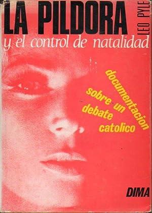 LA PILDORA Y EL CONTROL DE NATALIDAD.: Pyle, Leo.