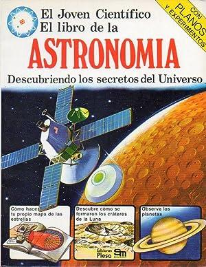 EL JOVEN CIENTÍFICO. EL LIBRO DE LA ASTRONOMÍA. Adapt. Antonio Zorita.: Maynard, ...