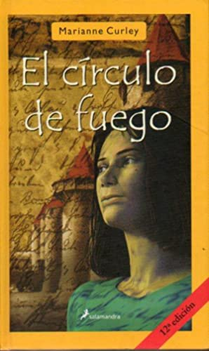 EL CÍRCULO DE FUEGO. 12ª ed. Trad.: Curley, Marianne.