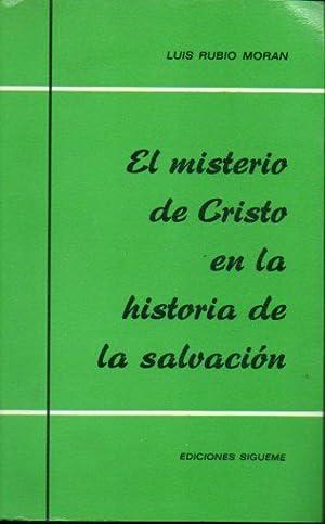 EL MISTERIO DE CRISTO EN LA HISTORIA: Rubio Morán, Luis.