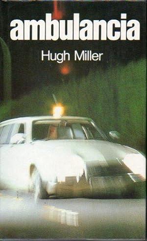 AMBULANCIA. Trad. Sofía Noguera.: Miller, Hugh.