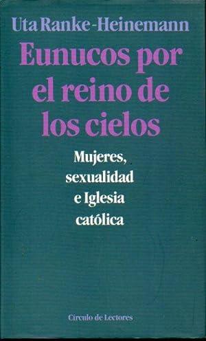 EUNUCOS POR EL REINO DE LOS CIELOS.: Ranke-Heinemann, Uta.