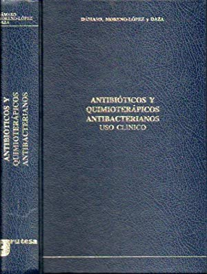 ANTIBIÓTICOS Y QUIMIOTERÁPICOS ANTIBACTERIANOS. USO CLÍNICO. 1ª: Dámaso, D. /