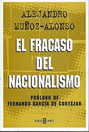 EL FRACASO DEL NACIONALISMO. Prólogo de Fernando: Muñoz-Alonso, Alejandro.