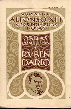 OBRAS COMPLETAS. Vol. I. ALFONSO XIII Y: Darío, Rubén.