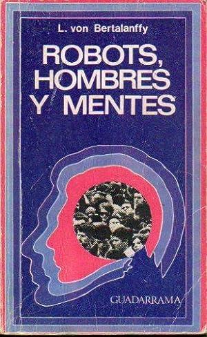 ROBOTS, HOMBRES Y MENTES. La Psicología en el mundo moderno. Trad. Fernando Calleja.: Von ...