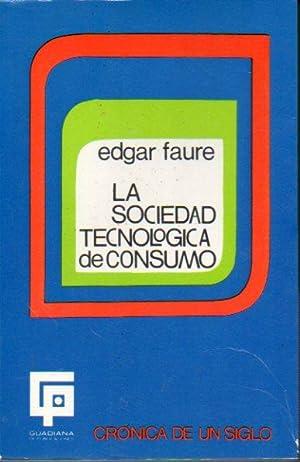 LA SOCIEDAD TECNOLÓGICA DE CONSUMO. Trad. N. c.: Faure, Edgar.