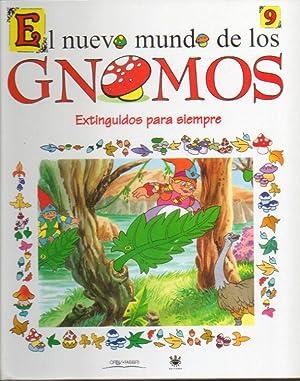 EL NUEVO MUNDO DE LOS GNOMOS. 9. EXTINGUIDOS PARA SIEMPRE.: Sánchez, Isidro.