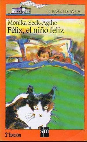 FÉLIX, EL NIÑO FELIZ. Ilustraciones de Tino: Seck-Agthe, Monika.