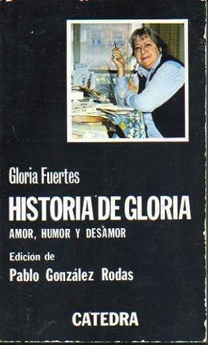 HISTORIA DE GLORIA (AMOR, HUMOR Y DESAMOR).: Fuertes, Gloria.