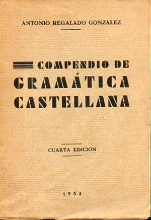 COMPENDIO DE GRAMÁTICA CASTELLANA.: Regalado González, Antonio.