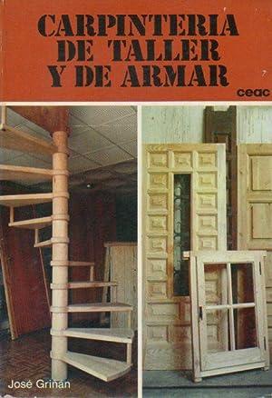 CARPINTERÍA DE TALLER Y DE ARMAR. 3ª: Griñán, José.