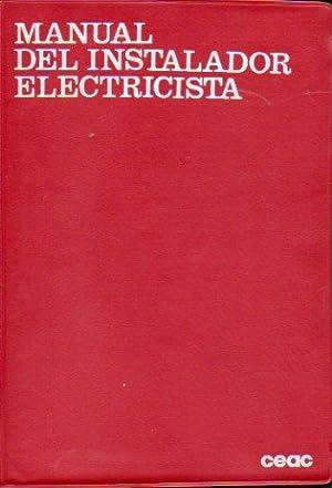 MANUAL DEL INSTALADAOR ELECTRICISTA. Con sellos ex-libris: Roldán, José.