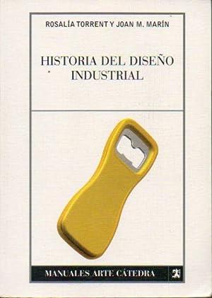 HISTORIA DEL DISEÑO INDUSTRIAL. 3ª ed.: Torrent, Rosalía /