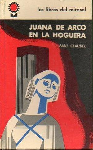 JUANA DE ARCO EN LA HOGUERA. Trad.: Claudel, Paul.